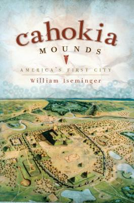 Image for Cahokia Mounds: America's First City (Landmarks)