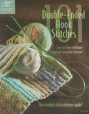 Image for 101 Double-Ended Hook Stitches: Crochet (Annie's Attic: Crochet)