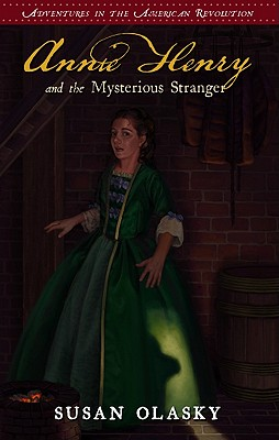 Image for Annie Henry and the Mysterious Stranger: Adventures in the American Revolution - Book 3