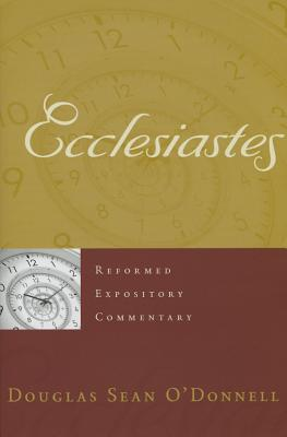 Image for Ecclesiastes: Reformed Expository Commentary