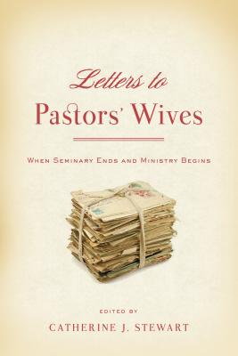 Image for Letters to Pastors' Wives: When Seminary Ends and Ministry Begins