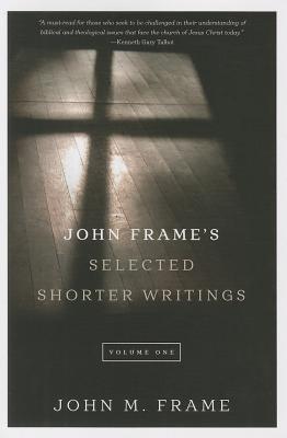 Image for John Frame's Selected Shorter Writings