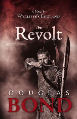 Image for The Revolt: A Novel in Wycliffe's England