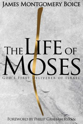 Image for The Life of Moses: God's First Deliverer of Israel