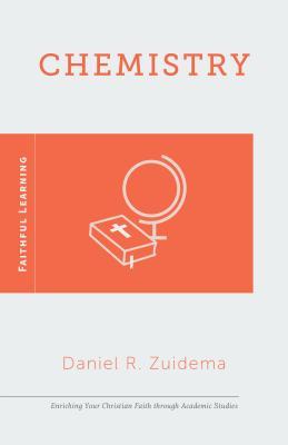 Chemistry (Faithful Learning), Daniel R. Zuidema