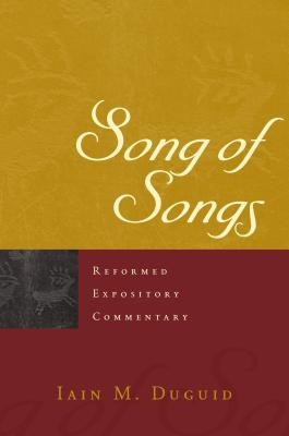 Image for Song of Songs (Reformed Expository Commentary)