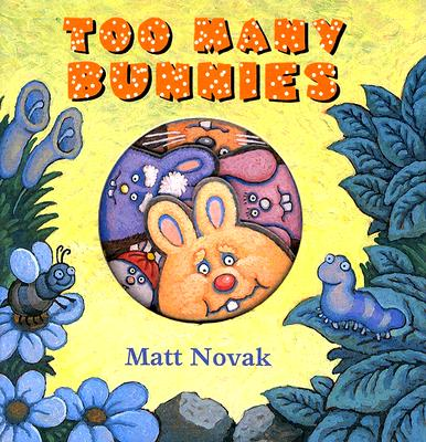 Too Many Bunnies, Novak, Matt