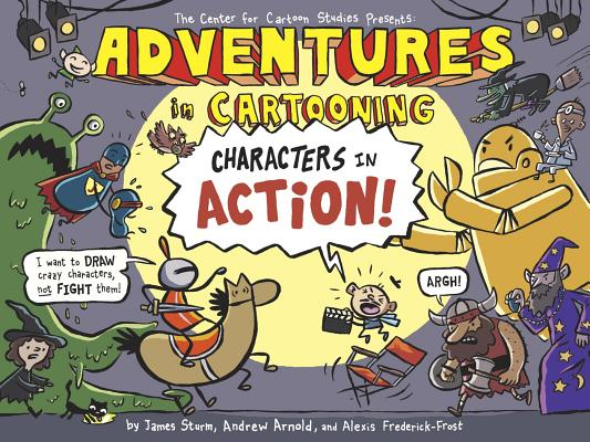 Image for Adventures in Cartooning: Characters in Action