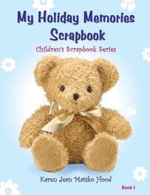 Image for My Holiday Memories Scrapbook for Kids (Children's Scrapbook)