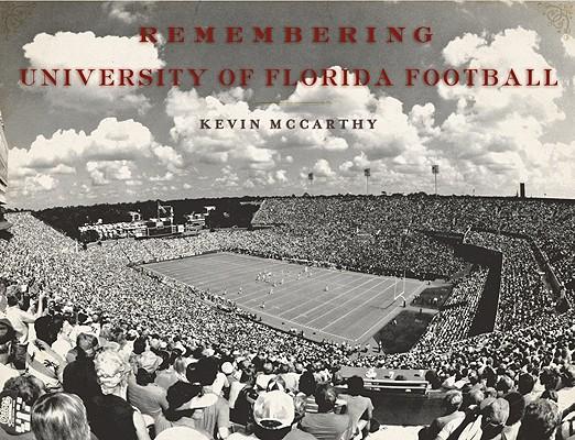 Remembering University of Florida Football, McCarthy, Kevin