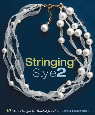Image for STRINGING STYLE 2: 50 More Designs for Beaded Jewe