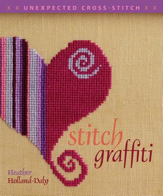 Image for STITCH GRAFFITI : UNEXPECTED CROSS-STITC