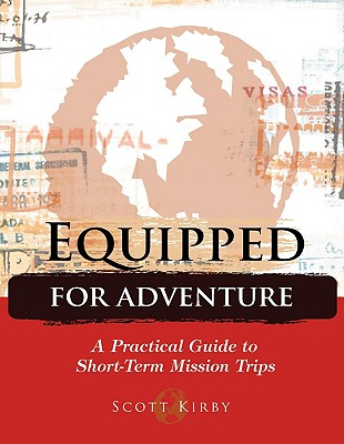 Image for Equipped for Adventure: A Practical Guide to ShortTerm Mission Trips