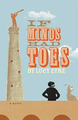 If Minds Had Toes: A Novel, LUCY EYRE