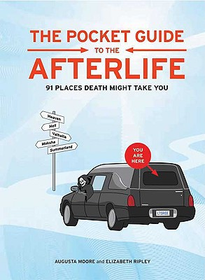 Image for The Pocket Guide to the Afterlife: 91 Places Death Might Take You