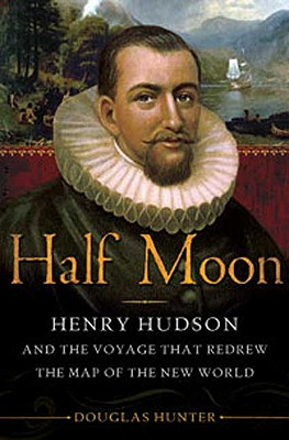 Image for Half Moon: Henry Hudson and the Voyage That Redrew the Map of the New World