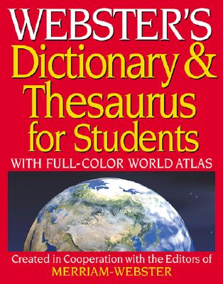 Image for Webster's Dictionary & Thesaurus for Students: With Full-Color World Atlas