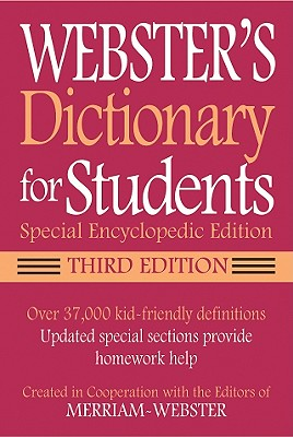 Webster's Dictionary for Students, Special Encyclopedic Edition, Third Edition, Merriam-Webster