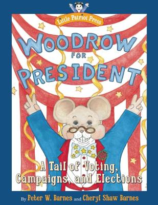 Image for WOODROW FOR PRESIDENT : A TAIL OF VOTING