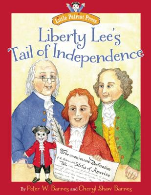 LIBERTY LEE'S TAIL OF INDEPENDENCE, CHERYL SHAW BARNES