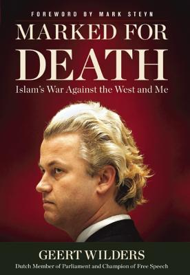 Marked for Death: Islam's War Against the West and Me, Geert Wilders