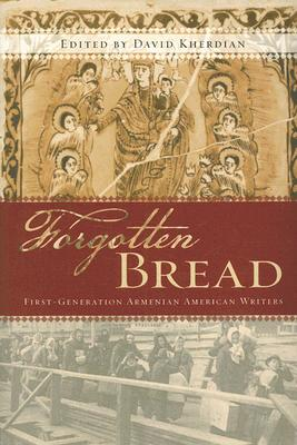 Image for Forgotten Bread: First-Generation Armenian American Writers