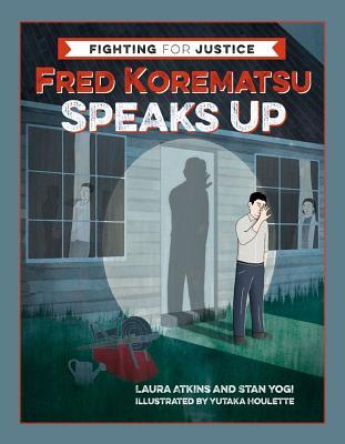 Image for Fred Korematsu Speaks Up (Fighting for Justice, 1)