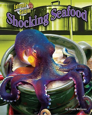 Image for Shocking Seafood (Extreme Cuisine)