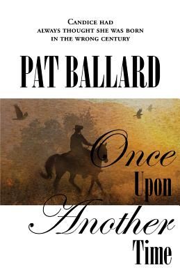 Once Upon Another Time, Ballard, Pat