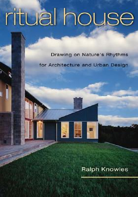 Image for Ritual House: Drawing on Nature's Rhythms for Architecture and Urban Design