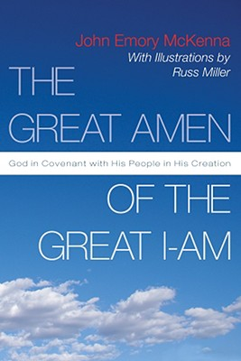 Image for The Great AMEN of the Great I-AM: God in Covenant with His People in His Creation