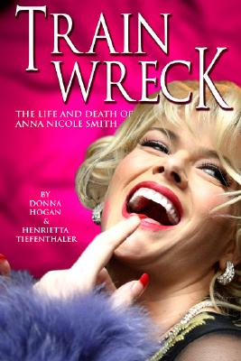 Train Wreck: The Life and Death of Anna Nicole Smith, Hogan, Donna
