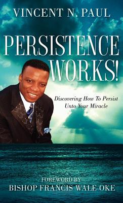 PERSISTENCE WORKS!, Paul, Vincent N