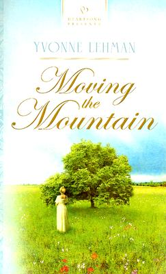 Image for Moving the Mountain (Heartsong Presents 703)