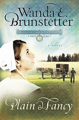 Plain and Fancy (Brides of Lancaster County, Book 3), Wanda E. Brunstetter