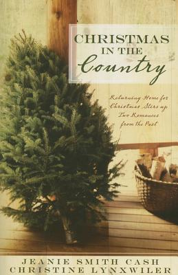 Christmas in the Country: A Christmas Wish/Home for the Holidays (Heartsong Christmas 2-in-1), Jeanie Smith Cash, Christine Lynxwiler