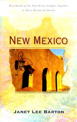 Image for New Mexico: A Promise Made/A Place Called Home/Making Amends (Heartsong Novella Collection)