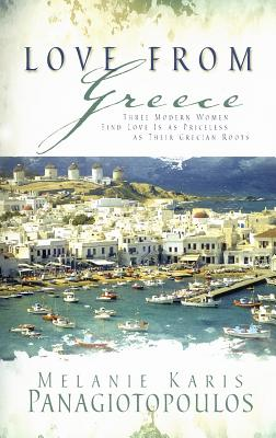 Image for Love from Greece: Happily Ever After/Fairy-Tale Romance/In a Land Far, Far Away (Heartsong Novella Collection)