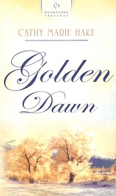 Image for Golden Dawn (Heartsong 740)