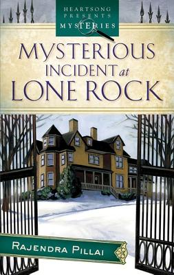 Mysterious Incidents at Lone Rock (Chinni Roy Mystery Series #1) (Heartsong Presents Mysteries #6), Pillai, Rajendra