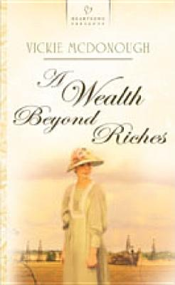 Image for A Wealth Beyond Riches: Oklahoma Brides Series #3 (Heartsong Presents #747)