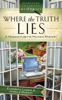 Image for Where the Truth Lies: Massachusetts Mayhem Mystery Series #1 (Heartsong Presents Mysteries #16)