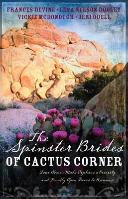 Image for The Spinster Brides of Cactus Corners: The Spinster and the Cowboy/The Spinster and the Lawyer/The Spinster and the Doctor/The Spinster and the Tycoon (Inspirational Romance Collection)