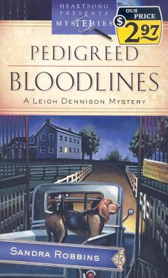 Pedigreed Blood Lines  Leigh Dennison Mystery Series #1, Robbins, Sandra