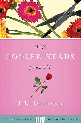 Image for May Cooler Heads Prevail (Hometown Mysteries)