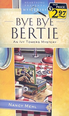 Image for Bye Bye Bertie: Ivy Towers Mystery Series #2