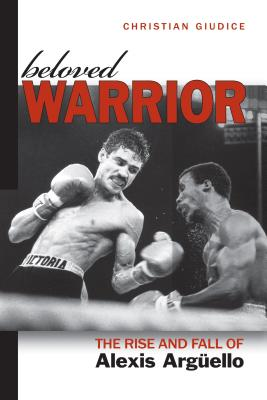 Beloved Warrior: The Rise and Fall of Alexis Arg�ello, Giudice, Christian