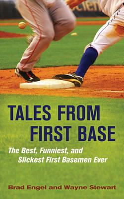 Image for Tales from First Base: The Best, Funniest, and Slickest First Basemen Ever