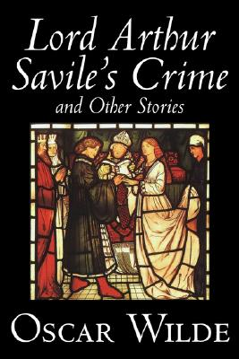 Lord Arthur Savile's Crime and Other Stories by Oscar Wilde, Fiction, Literary, Classics, Wilde, Oscar