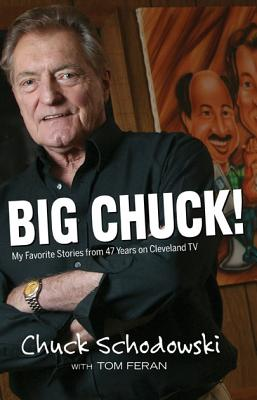 Image for Big Chuck!: My Favorite Stories from 47 Years on Cleveland TV
